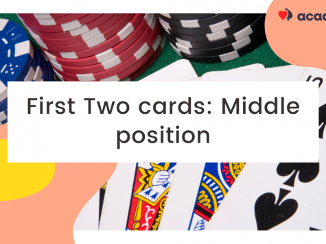 Poker Strategy First Two Cards: Middle Position